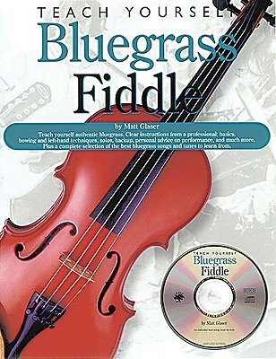 Teach Yourself Bluegrass Fiddle [With Audio CD] by Matt Glaser