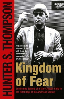 Kingdom of Fear by Hunter S. Thompson