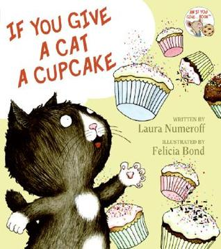 If You Give a Cat a Cupcake by Laura Joffe Numeroff