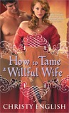 How to Tame a Willful Wife (Shakespeare in Love, #1)