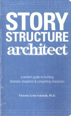 Story Structure Architect by Victoria Lynn Schmidt