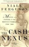 The Cash Nexus: Money and Power in the Modern World, 1700-2000