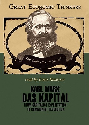 Karl Marx: Das Kapital: From Capitalist Exploitation to Communist Revolution