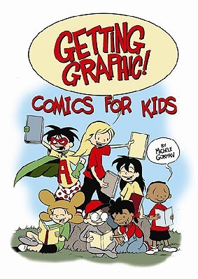 Getting Graphic!: Comics for Kids