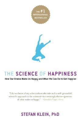 The Science of Happiness by Stefan Klein