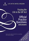 Passing the Life in the UK Test: Official Practice Questions and Answers.