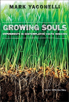 Growing Souls by Mark Yaconelli