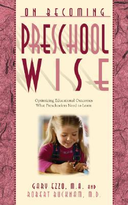 On Becoming Preschool Wise by Gary Ezzo