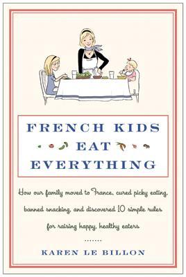 French Kids Eat Everything by Karen Le Billon
