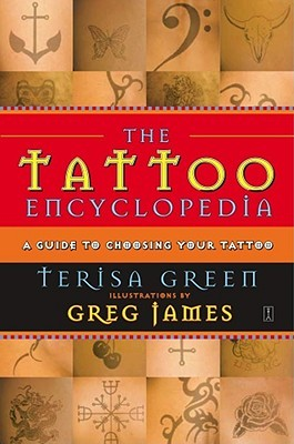 The Tattoo Encyclopedia by Terisa Green