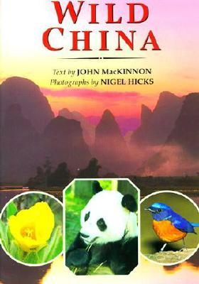 Wild China by John MacKinnon