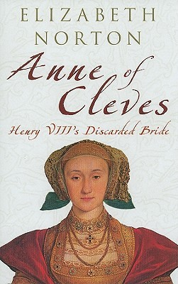 Anne of Cleves by Elizabeth Norton