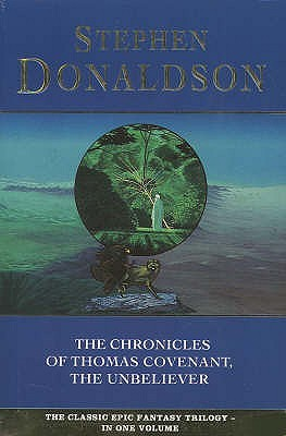 The Chronicles of Thomas Covenant, the Unbeliever by Stephen R. Donaldson