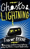 Ghosts & Lightning. Trevor Byrne