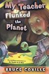 My Teacher Flunked the Planet (My Teacher is an Alien, #4)