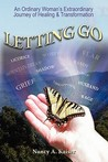 Letting Go: An Ordinary Woman's Extraordinary Journey of Healing & Transformation