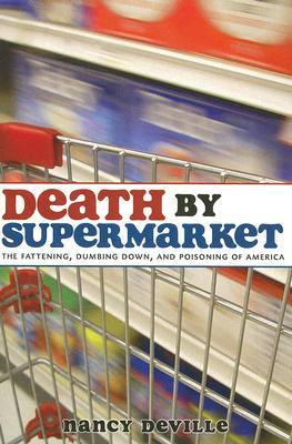 DEATH BY SUPERMARKET by Nancy Deville