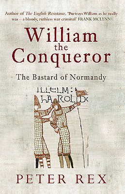 William the Conqueror: The Bastard of Normandy