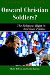 Onward Christian Soldiers: The Religious Right in American Politics
