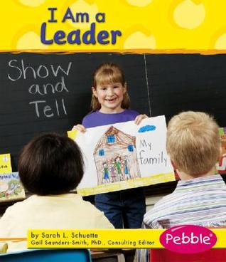 I Am a Leader by Sarah L. Schuette