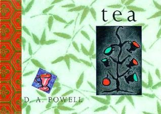 Tea by D.A. Powell