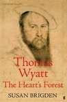 Thomas Wyatt: The Heart's Forest