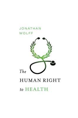The Human Right to Health by Jonathan Wolff