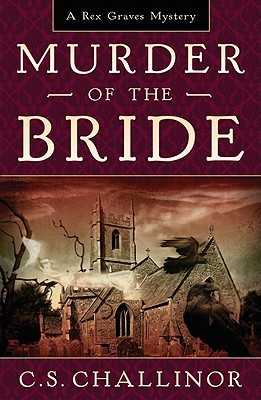 Murder of the Bride by C.S. Challinor