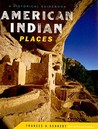 American Indian Places: A Historical Guidebook