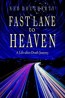 Fast Lane to Heaven by Ned Dougherty