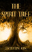 The Spirit Tree by Jacqueline Kirk