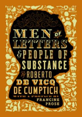 Men of Letters & People of Substance by Roberto de Vicq de Cumptich