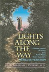 Lights Along the Way: Timeless Lessons for Today from Rabbi Moshe Chaim Luzzatto's Mesillas Yesharim