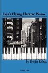 Lisa's Flying Electric Piano by Kevin Rabas