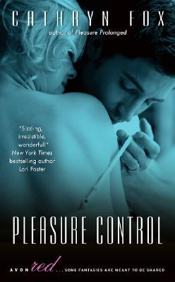 Pleasure Control by Cathryn Fox
