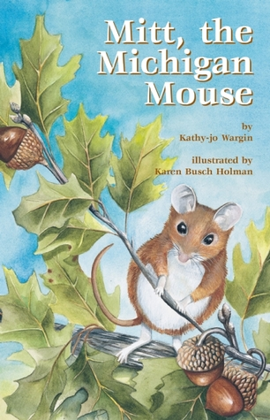 Mitt, the Michigan Mouse by Kathy-Jo Wargin
