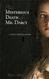 The Mysterious Death of Mr. Darcy: A Pride and Prejudice Mystery