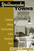 Yellowcake Towns: Uranium Mining Communities in the American West