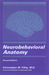Neurobehavioral Anatomy by Christopher M. Filley
