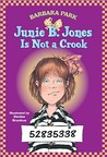 Junie B. Jones Is Not a Crook (Junie B. Jones, #9)