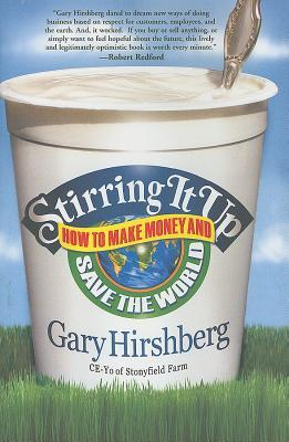 Stirring It Up by Gary Hirshberg