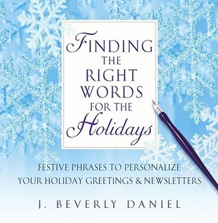 Finding the Right Words for the Holidays by J. Beverly Daniel