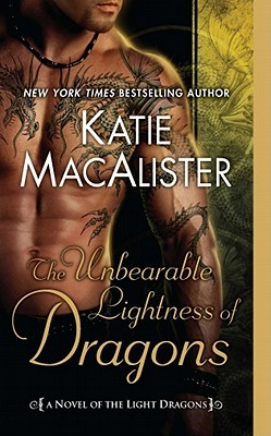 The Unbearable Lightness of Dragons by Katie MacAlister