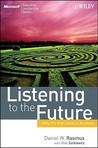 Listening to the Future: Why It's Everybody's Business