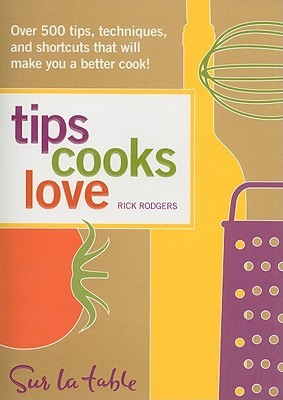 Tips Cooks Love by Rick Rodgers
