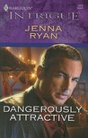 Dangerously Attractive (Harlequin Intrigue #1078)