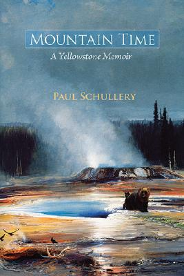 Mountain Time: A Yellowstone Memoir