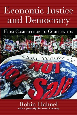 Economic Justice and Democracy by Robin Hahnel