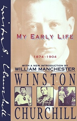 My Early Life, 1874-1904 by Winston Churchill