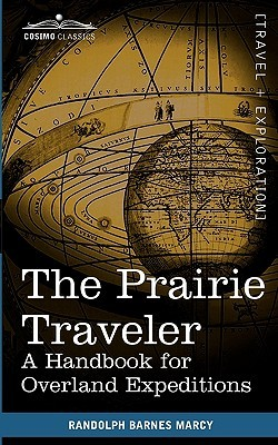 The Prairie Traveler by Randolph Barnes Marcy